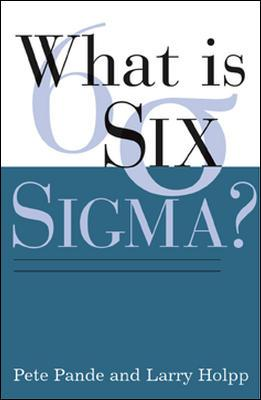 What Is Six Sigma? By Pande, Peter S./ Holpp, Lawrence